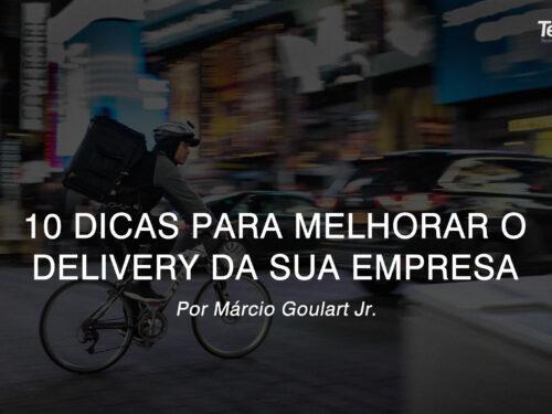 10 dicas para melhorar o Delivery da sua Empresa!